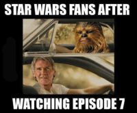 These are all too soon: STAR WARS FANS AFTER  WATCHING EPISODE 7 These are all too soon
