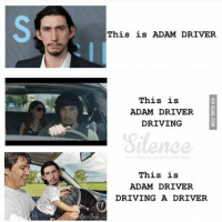 Driving Meme: This is ADAM DRIVER.  This is  ADAM DRIVER  DRIVING  This is  ADAM DRIVER  DRIVING A DRIVER