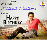 Happy Birthday, Indianpeoplefacebook, and Birthday Wishes: 16th JAN  WISHING  CASSidharth of Malhotra  A VERY  HAPPY  BIRTHDAY  laughing colours.com Birthday Wishes To Sidharth Malhotra :)