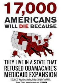 17,000  AMERICANS  WILL DIE BECAUSE  THEY LIVE IN A STATE THAT  REFUSED OBAMACARE'S  MEDICAID EXPANSION  SOURCE Health Affairs, http//bitly/acUJNL  Occupy Pasters owsposters fuablir.com Kmn Please click on the next link https://actionnetwork.org/forms/sign-up-to-sit-in?source=or https://www.facebook.com/ProgressiveCommunicationNetwork/ http://fixithealthcare.com/watch-the-movie/ Please review videos posted. Trump Promised to Not Cut Medicare Medicaid and Social Security http://mypeace.tv/video/trump-promised-to-not-cut-medicare-medicaid-and-social-security Please HELP EDUCATE politically naive voters by sharing videos! http://mypeace.tv/video/2550-bankruptcies-filed-daily in 2009. In 2016 According http://uscourts.gov there is a more than 50% drop in both personal bankruptcies and small business bankruptcy. http://www.facebook.com/pages/Single-Payer-Healthcare/155582284508708 http://mypeace.tv/video/allowing-insurance-companies-to-manage-healthcare-is-criminal  http://mypeace.tv/video/healthcare-corporate-fraud U.S. Senator Bernie Sanders http://mypeace.tv/video/humana-profits-people-die http://mypeace.tv/video/fighting-for-medicaid-expansion-and-fair-living-wage http://mypeace.tv/video/fight-back-against-the-oligarchs-senator-bernie-sanders http://mypeace.tv/video/congress-for-sale-senator-bernie-sanders https://www.facebook.com/ProgressiveCommunicationNetwork https://www.facebook.com/ProgressiveDemocratTalkRadio https://www.facebook.com/Progressive-Senator-Media-Network-1466427383613232 https://www.facebook.com/Single-Payer-Healthcare-155582284508708/ https://www.facebook.com/WearetheProgressiveMedia https://www.facebook.com/Progressive-Media-Roundtable-535124913266300/ http://mypeace.tv/video/rebuild-america-act-would-create-13-million-jobs-senator-sanders http://mypeace.tv/video/saving-american-democracy-amendment-senator-bernie-sanders