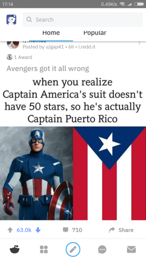 Meme, Avengers, and Home: 17:14  0.45K/s  Q Search  Popular  Home  Posted by u/gap41.6h. i.redd.it  S 1 Award  Avengers got it all wrong  when you realize  Captain America's suit doesn't  have 50 stars, so he's actually  Captain Puerto Rico  Share  63.0k  710 Im dissapointed, this stolen meme got on hot and got a silver