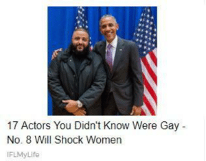 Love, Obama, and Omg: 17 Actors You Didn't Know Were Gay  No. 8 Will Shock Women  IFLMyLife cockadudeldoo: denkimutual:  swarnpert:  kings  love wins   This is awful. Obama deserves to have his pussy ate.   OMG ! hjsvksh