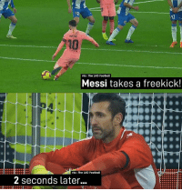 Happens every time 😎💣😫: 17  MESS  10  via: The LAD Football  Messi takes a freekick!  via: The LAD Footbal  2 seconds later... Happens every time 😎💣😫