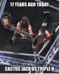Memes, Connecticut, and 🤖: 17 YEARS AGO TODAY  CACTUS JACK:US:TRIPLE H 17 YEARS AGO, TODAY  Hell in a Cell - February 27, 2000 -my retirement match...or at least I thought it was. When I walked up that aisle in Hartford, Connecticut and turned to the crowd, I honestly thought I had wrestled for the last time. In a perfect world, I would have never come out of retirement. It was a great match, one of my all-time favorites; the perfect way to end a career.