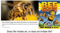 """the bee movie: This federal judge just sided with bees over bureaucrats  A federal court nixed EPA approval of a pesticide known to be """"highly toxic to honey  bees.""""  """"BEE MOVIE IS AN A.  MOTHER JONES COM  Does life imitate art, or does art imitate life?"""