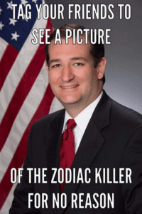 Zodiac Killer: TAG OUR FRIENDS TO  SEE A PICTURE  OF THE ZODIAC KILLER  FOR NO REASON