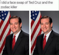 Face Swap: I did a face swap of TedCruz and the  zodiac killer