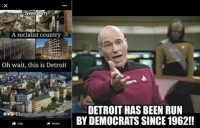 Funny Democrat Memes: Sweden  A socialist country  Oh wait, this is Detroit  Moe A  This is Sweden  A share  Like  DETROIT HAS BEEN RUN  BY DEMOCRATS SINCE 1962!!