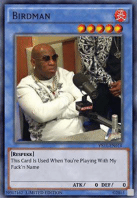 Amphetameme pt. III: BIRDMAN  IRESPEKKJ  This Card Is Used When You're Playing With My  Fuck'n Name  ATK  0 DEF/  0  39507162 LIMITED EDITION Amphetameme pt. III