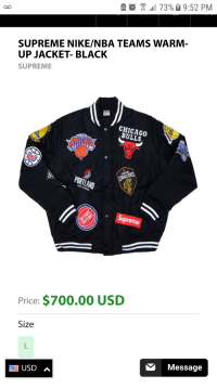 Supreme: 173%  9:52 PM  SUPREME NIKE/NBA TEAMS WARM-  UP JACKET- BLACK  SUPREME  CHICAGO  BULLS  ORS  TRAILB  Supreme  Price: $700.00 USD  Size  Message