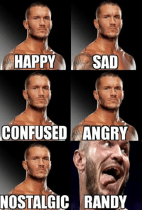 The Many faces of Randy Orton.: HAPPY SAD  CONFUSED ANGRY  NOSTALGIC RANDY The Many faces of Randy Orton.