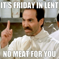 Lent Meme: ITS FRIDA  IN LENT  NO MEAT FOR YOU