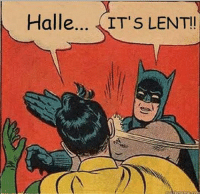 Meme shared from Anglican Memes and Church Humour: Halle...  IT'S LENT! Meme shared from Anglican Memes and Church Humour