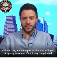 """Theres a first amendment and there's a second amendment. Congress shall make now law, and the rights shall not be infringed. It's pretty easy text. It's not very complicated"" Cody Wilson . That's the second interview we seeing with Cody and he's a fucking beast of constitutional savagery. The man knows his rights. Mad respect for him.: 1773  make no law, and the rights shall not be infringed.  It's pretty easy text. It's not very complicated. ""Theres a first amendment and there's a second amendment. Congress shall make now law, and the rights shall not be infringed. It's pretty easy text. It's not very complicated"" Cody Wilson . That's the second interview we seeing with Cody and he's a fucking beast of constitutional savagery. The man knows his rights. Mad respect for him."