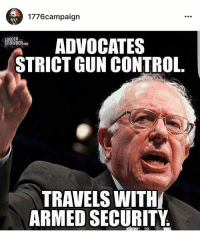 1776campaign  OUDER  ADVOCATES  CROWDERCOM  STRICT GUN CONTROL  TRAVELS WITH  ARMED SECURITY - When there's literally no contradiction. - Remember, I debunked the argument; I didn't speak on the issue.