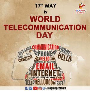 Phone, Email, and World: 17th MAY  LAUGHING  IS  WORLD  TELECOMMUNICATION  DAY  TELEPHONE OF TELEPHONE  EMAIL  COMMUNICATIONwww  PHONE ☎️📡#WorldTelecommunicationDay 📱💻