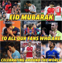 Memes, Happy, and World: 18  EID MUBARAK  R E A L  T TrollFoothall  TrollFoothall  R E AL  Trollfootbal  TO ALL OUR FANS WHOARE  Flv  urates  CELEBRATING AROUND THE WORLD Eid Mubarak to all our fans . May it be a happy & peaceful one.