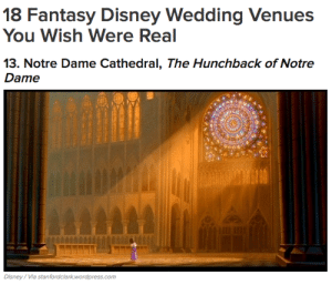 misandristabbacchio: bb8s: if only?? notre dame was real?????  top ten posts that predicted the future   Y nos reíamos de ese post…: 18 Fantasy Disney Wedding Venues  You Wish Were Real   Dame  Disney/Via stanfordclark.wordpress.com misandristabbacchio: bb8s: if only?? notre dame was real?????  top ten posts that predicted the future   Y nos reíamos de ese post…
