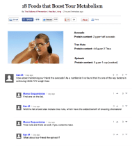 ken m: 18 Foods that Boost Your Metabolism  By The Editors of Prevention | Healthy Living 2 hours 8 minutes ago  678 Tweet 1061  Pini Print  Email  f Share  +124  Avocado  Protein content: 2 g per half avocado  Tree Nuts  Protein content: 4-6 g per 2 Tbsp  Spinach  Protein content: 5 g per 1 cup (cooked)  Ken M 1 day ago  How about mentioning our friend the avocado? As a nutritionist I've found that it's one of the key factors in  achieving HEALTHY weight loss  Marco Esquandolas 1 day ago  First one on the list.  Ken M 1 day ago  Well the list should also include tree nuts, which have the added benefit of lowering cholesterol  Marco Esquandolas 1 day ago  Tree nuts are there as well, if you cared to read.  Ken M 1 day ago  What about our friend the spinach?