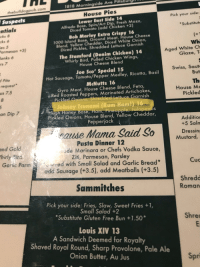 Found this on the menu last night: 1818 Morningside Ave Pittsburgin  thebulldogpub.com  House Pies  Suspets  Pick your side:  Lower East Side 14  Alfredo Base, Spin/Art Dip, Fresh Mozz,  Diced Tomato (add Chicken +2)  ntialS  cks 8  cks 6  Substitute  Bob Marley Extra Crispy 16  1000 Island Base, Ground Meat, House Cheese  Blend, Yellow Cheddar, Diced White Onion,  Diced Pickles, Shredded Lettuce Garnish  Parmesan+  lanks 6  rs  Wh  Aged White Ch  Glaze,T  Whirly Bird, Pulled Chicken Wings,  House Cheese Blend  Joe Sco' Special 15  Swiss, Saut  Pito  request  us 7.5  But  Th  Pickled  Hot Sausage, Tomato/Pepper Medley, Ricotta, Basil  McNutts 16  Gyro Meat, House Cheese Blend, Feta,  House M  Red Roasted Peppers, Marinated Artichokes,  Pickted Onions, Shredded Letuce Garnish  Johnny Tsunami (Rum Ham!) 16  Hugh Honey Base, Ham, Pineapple, Jalapenos  . Pickled Onions, House Blend, Yellow Cheddar,  an Dip 7  Pepperjack (  Addition  +5 Saln  oause Mama Said So Dressing  ade Marinara or Chefis Vodka Sauce.  Mustard  Pasta Dinner 12  Ziti, Parmesan, Parsley  add Sausage (+3.5), add Meatballs (+3.5)  Sammitches  nd Gcld  hirly Bird  Garlic Parm  Seryed with Small Salad and Garlic Bread*  Cuc  Shredd  Roman  Pick your side: Fries, Slaw, Sweet Fries +1,  Small Salad +2  Substitute Gluten Free Bun +1.50*  Shre  Louis XIV 13  A Sandwich Deemed for Royalty  Shaved Royal Round, Sharp Provolone, Pale Ae  Onion Butter, Au Jus  Spri Found this on the menu last night