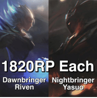 Memes, 🤖, and Skins: 1820RP Each  Dawnbringer Nightbringer  Riven  Yasuo Both of the new skins are 1820 RP (respectively). Yes, these are both legendary tier skins with new VOs and effects. leagueoflegends leagueofupdates