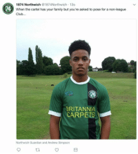 This is how you announce a player 😂: 1874 Northwich @1874Northwich-13s  74) When the cartel has your family but you're asked to pose for a non-league  Club...  BRITANNIA  CARPETS  Northwich Guardian and Andrew Simpsorn This is how you announce a player 😂