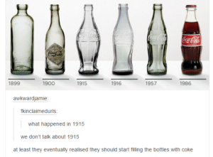 Funny, Tumblr, and Blog: 1899  1900  1915  1916  1957  1986  awkwardjamie  fkinclaimedurls  what happened in 1915  we don't talk about 1915  at least they eventually realised they should start filling the bottles with coke hairstylesbeauty:CHALLENGE: Can you get through these 33 funny tumblr posts without laughing once?