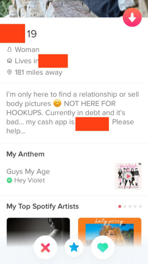 Cash app in the bio is the trashiest trend. Shouldn't be allowed imo. I just know some of you losers are out here paying these chicks lol. STOP IT ✋🏻: 19  8 Woman  A Lives in  181 miles away  I'm only here to find a relationship or sell  body pictures O NOT HERE FOR  HOOKUPS. Currently in debt and it's  bad... my cash app is  help..  Please  My Anthem  HeVidet  Guys My Age  O Hey Violet  TSIOE  FROM  My Top Spotify Artists  katy perry Cash app in the bio is the trashiest trend. Shouldn't be allowed imo. I just know some of you losers are out here paying these chicks lol. STOP IT ✋🏻