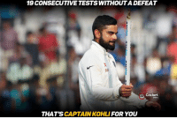 Memes, Cricket, and 🤖: 19 CONSECUTIVE TESTS WITHOUTA DEFEAT  S Cricket  THATS  CAPTAIN KOHLI  FOR YOU Captain Kohli 8|