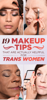 Click, Community, and Lgbt: 19 MAKEUP  THAT ARE ACTUALLY HELPFUL  FOR  TRANS WOMEN tchy:  pardonmewhileipanic:  itsdeepforhappypeople:  tereshkova2001:  buzzfeedlgbt:  Bookmarking now and forever (x)  This is a *really good* article that both handles anatomy concerns and presumes zero background makeup knowledge. Well done.  It's amazing that the cover photo is showing both older women and people of color, something that the media consistently ignores regarding the trans community.  for my followers  Link to the article that is easier to click.