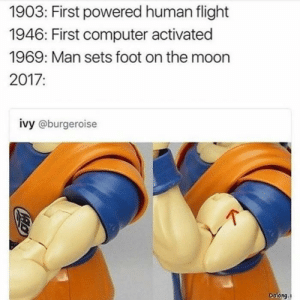 Tumblr, Blog, and Computer: 1903: First powered human flight  1946: First computer activated  1969: Man sets foot on the moon  2017:  ivy @burgeroise  Dalong. rage-comics-base:  It's amazing how far the human race has come.