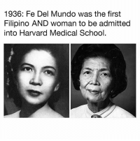 "Journey, Memes, and School: 1936: Fe Del Mundo was the first  Filipino AND woman to be admitted  into Harvard Medical School ❤️👏🏾 ""In honor of FilipinoHeritageMonth we would like to share Fe Del Mundo's incredible journey 🦋 In 1936, Del Mundo became the first woman to be enrolled at Harvard Medical School 🎓, nine years before women were allowed to attend the campus. When she graduated from the University of the Philippines, the President of the Philippines offered to pay for her post-graduate work at the university of her choice. So she chose to go to Harvard. Not knowing Del Mundo was a woman, Harvard admitted her to their ranks. At a time when gender barriers were the norm, Harvard discovered Del Mundo's gender, but allowed her to remain as a student because of her magnificent academic work. In 1957 Del Mundo opened the first pediatric hospital in the Philippines 🏥✊🏼✊🏽"" Repost @calendow - Health4All stayloud RiseUpAsOne SchoolsNotPrisons FeDelMundo Filipino WomenInMedicine"