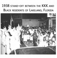"When someone says ""This ain't your grandparent's Civil Rights Movement,"" show them this. theblaquelioness: 1938 STAND-OFF BETWEEN THE KKK AND  BLACK RESIDENTS OF LAKELAND, FLORIDA When someone says ""This ain't your grandparent's Civil Rights Movement,"" show them this. theblaquelioness"
