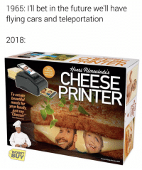 "Beautiful, Cars, and Family: 1965: I'll bet in the future we'll have  flying cars and teleportation  2018:  Henzi Rémoulades  CHEESE  cookbook  CHEESE  PRINTER  To create  beautiful  meals for  your family,  just say  Cheese!""  Henri Remoulade  Toasted & Tangy Provolone Melt  WORST  BUY Smh what is this 😂🤦‍♂️ https://t.co/zvqcKh91CV"