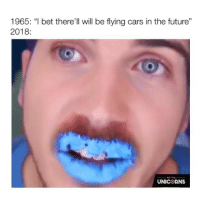 "Cars, Future, and Memes: 1965: ""l bet there'll will be flying cars in the future""  2018:  WE THE  UNICORNS follow @comediic for more videos ✨✨"