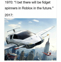 """surprise!: 1970: """"I bet there will be fidget  spinners in Roblox in the future.""""  2017 surprise!"""
