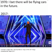 agt: 1970: I bet there will be flying cars  in the future.  2017  1-29 304  Dancing  Pumpkin Man  Hilarious Dancer Slays on the AGT Stage  America's Got Talent 2017
