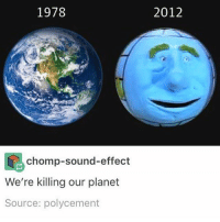 Af, Trendy, and Afs: 1978  2012  chomp-sound-effect  We're killing our planet  Source: polycement Dunkirk was litty af y'all holy guac