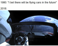 """Cars, Future, and I Bet: 1980: """"I bet there will be flying cars in the future""""  2018:  PANIC <p>They were right :)</p>"""