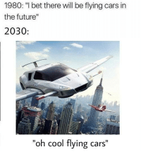 1980 L Bet There Will Be Flying Cars In The Future 2030 Oh Cool