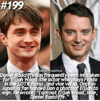 """Do you look more like your mom or dad ?😇:  #199  TE  Danie Raadiffe as frecuently Been mistaken  for Eliah Wood (the actor who plays Frodo  LOTR Mums and V1Ce versa. Once  Japan a fan handed Dan a photo of Eliiah to  sign. He wrote """"I am not Elijah Wood, love  Daniel Radcliffe."""" Do you look more like your mom or dad ?😇"""