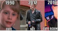 We'd probably still leave him home alone.: 1990  2012 2016  CUTE  NOT  ' CUTE AGAIN We'd probably still leave him home alone.