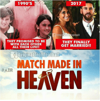 Heaven, Life, and Memes: 1990'S  2017  OrigialTrolkoothall  THEY PROMISED TO BE  WITH EACH OTHER  ALL THEIR LIFE!!  THEY FINALLY  GET MARRIED!!  fOriginalTrollFoothall  MATCH MADE IN  #AZR  HEAVEN Congratulations to Mr & Mrs Messi! 👏👏👏