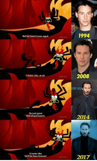 The rivalry we didn't know we needed.: 1994  But he hasn't even aged  adult swim)  2008  I mean, like, at all.  adelt swim)  ER ROACARL F  ID  He just grew  that stupid beard.  2014  adult swim  It looks like  he'll be here forever!  2017  adult swim The rivalry we didn't know we needed.