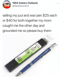 Outback, Dank Memes, and Mom: 1994 Subaru Outback  @Sadieisonfire  selling my juul and wax pen $25 each  or $40 for both together my mom  caught me the other day and  grounded me so please buy them @sadieisonfire