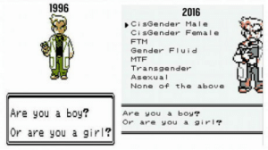 Pokemon, Transgender, and Girl: 1996  2016  Ci sGender Ma l e  Ci sGender Female  FTM  Gender Fluid  MTF  Transgender  Asexua  None of the above  Are you a boy?  Or are you a girl?  Are you a boy?  or are you a girl? Pokémon (1996 vs 2016)