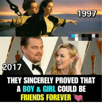 Friends, Memes, and Forever: 1997  2017  THEY SINCERELY PROVED THAT  A BOY & GIRL COULD BE  FRIENDS FOREVER