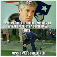 On this date 3 years ago https://t.co/zqbuy0lTeV: 1997  PETE CARROLL BEGINS HIS MISSION TO  WINTHEPATRIOTSA SUPER BOWL  2015  @TOMBRADYEGO  MI  SSION ACCOMPLISHED On this date 3 years ago https://t.co/zqbuy0lTeV