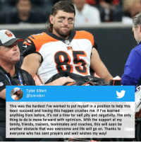 Get well soon, @tylereifert. 🙏  #SeizeTheDEY https://t.co/d0ObSXMYRI: 1E2  0  Tyler Eifert  @tylereifert  This was the hardest I've worked to put myself in a position to help this  team succeed and having this happen crushes me. If l've learned  anything from before, it's not a time for self pity and negativity. The only  thing to do is move forward with optimism. With the support of my  family, friends, trainers, teammates and coaches, this will soon be  another obstacle that was overcome and life will go on. Thanks to  everyone who has sent prayers and well wishes my way! Get well soon, @tylereifert. 🙏  #SeizeTheDEY https://t.co/d0ObSXMYRI