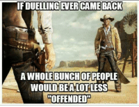 "Friends, Memes, and Militia: 1FDUELLİGEVERICAM  AWHOLEBUNCHOFPEOPLE  WOULD BEA LOT LESS  ""OFFENDED Tag all your friends to follow @unclesamsmisguidedchildren UncleSamsMisguidedChildren USMCNation USMC SecondAmendment Constitutionalist Veteran Capitalist HillaryForPrison CrookedHillary HillaryForGitmo WikiLeaks Trump2016 MakeAmericaGreatAgain Patriot 3percenter Militia Oathkeeper"